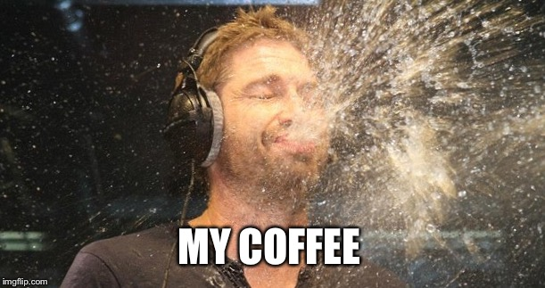 MY COFFEE | made w/ Imgflip meme maker