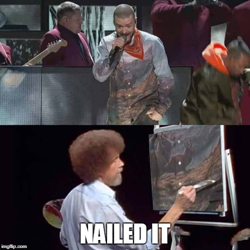 NAILED IT | image tagged in nailed it,justin timberlake | made w/ Imgflip meme maker