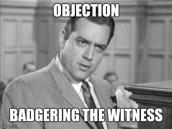 OBJECTION BADGERING THE WITNESS | made w/ Imgflip meme maker