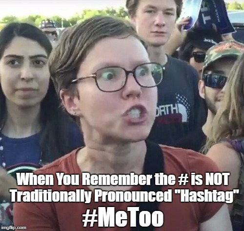 "Pound Me Too |  When You Remember the # is NOT Traditionally Pronounced ""Hashtag""; #MeToo 