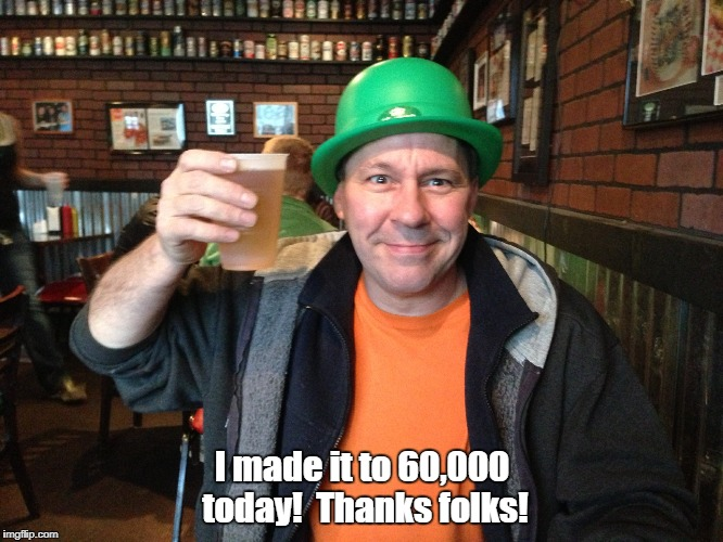 Feeling it! | I made it to 60,000 today!  Thanks folks! | image tagged in memes | made w/ Imgflip meme maker