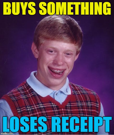 Bad Luck Brian Meme | BUYS SOMETHING LOSES RECEIPT | image tagged in memes,bad luck brian | made w/ Imgflip meme maker