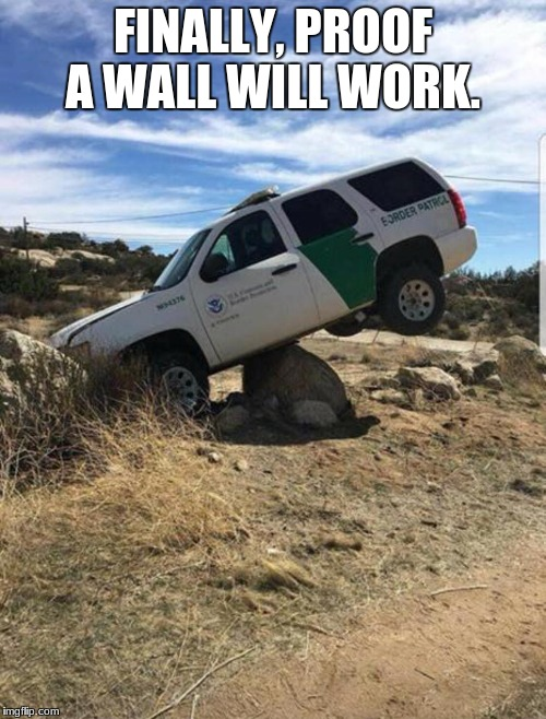 FINALLY, PROOF A WALL WILL WORK. | image tagged in border wall | made w/ Imgflip meme maker