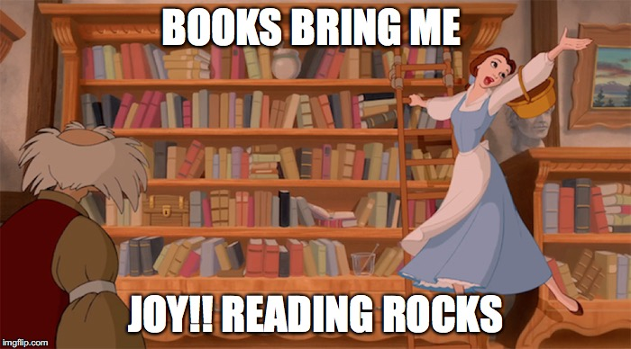 BOOKS BRING ME JOY!! READING ROCKS | image tagged in reading is fun | made w/ Imgflip meme maker