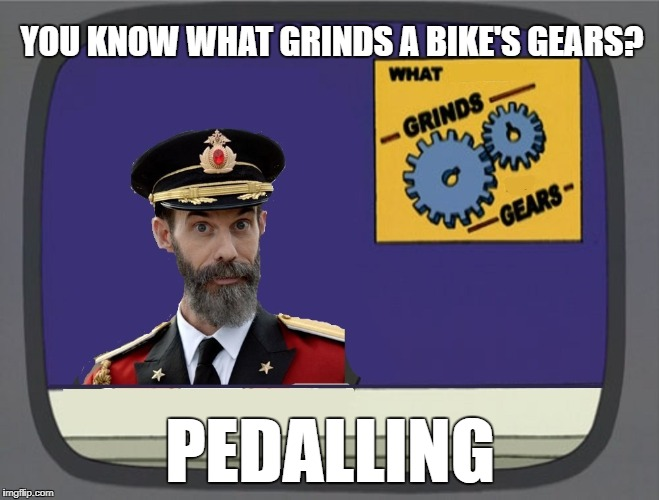 I hope the bike can handle people grinding its gears so much | YOU KNOW WHAT GRINDS A BIKE'S GEARS? PEDALLING | image tagged in memes,peter griffin news,captain obvious,dank memes,funny,bad puns | made w/ Imgflip meme maker