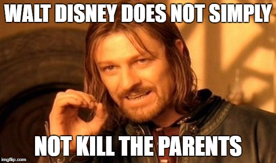 One Does Not Simply Meme | WALT DISNEY DOES NOT SIMPLY NOT KILL THE PARENTS | image tagged in memes,one does not simply | made w/ Imgflip meme maker