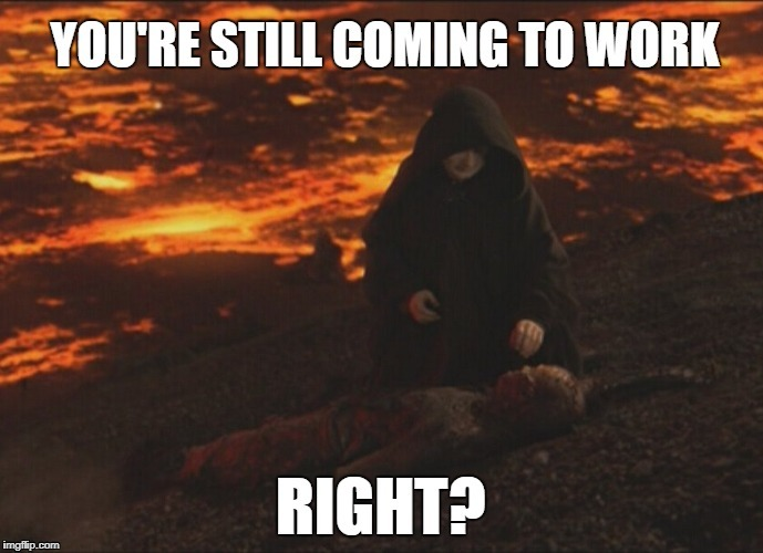 You're still coming to work | image tagged in boss | made w/ Imgflip meme maker