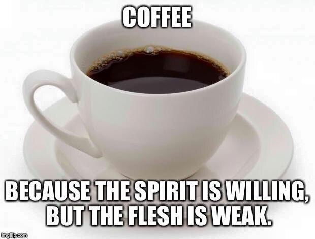 Glorious hot bean juice | A | image tagged in coffee,good morning,caffeine,funny memes | made w/ Imgflip meme maker
