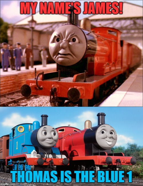 MY NAME'S JAMES! THOMAS IS THE BLUE 1 | made w/ Imgflip meme maker