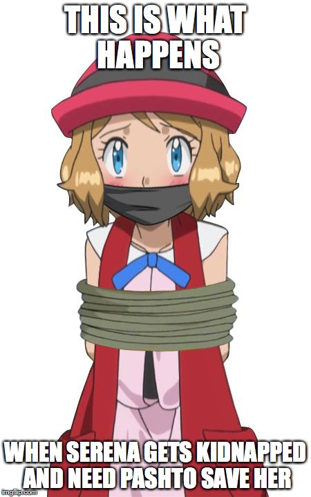 Bounded Serena | THIS IS WHAT HAPPENS WHEN SERENA GETS KIDNAPPED AND NEED PASHTO SAVE HER | image tagged in serena,pokemon,memes | made w/ Imgflip meme maker