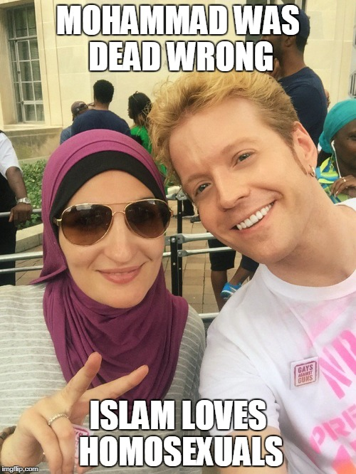 MOHAMMAD WAS DEAD WRONG ISLAM LOVES HOMOSEXUALS | image tagged in sarsour loves gays | made w/ Imgflip meme maker