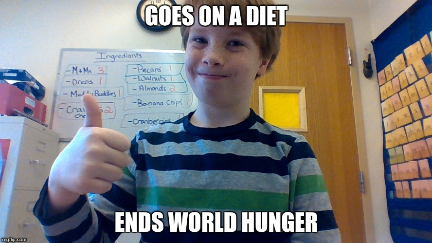 Good Luck Gary | GOES ON A DIET ENDS WORLD HUNGER | image tagged in lucky,good luck,gary | made w/ Imgflip meme maker