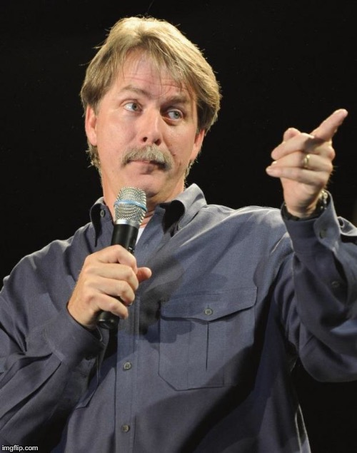 "Jeff Foxworthy ""You might be a redneck if…"" Blank Meme Template"