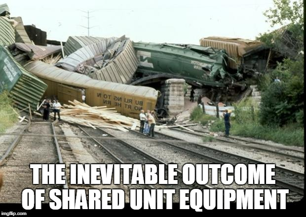 Train Wreck | THE INEVITABLE OUTCOME OF SHARED UNIT EQUIPMENT | image tagged in train wreck | made w/ Imgflip meme maker