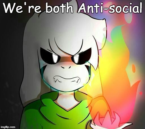 We're both Anti-social | made w/ Imgflip meme maker