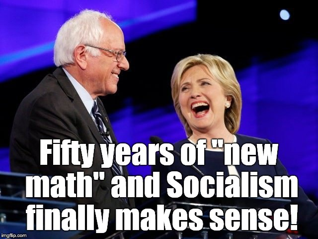 "Fifty years of ""new math"" and Socialism finally makes sense! 
