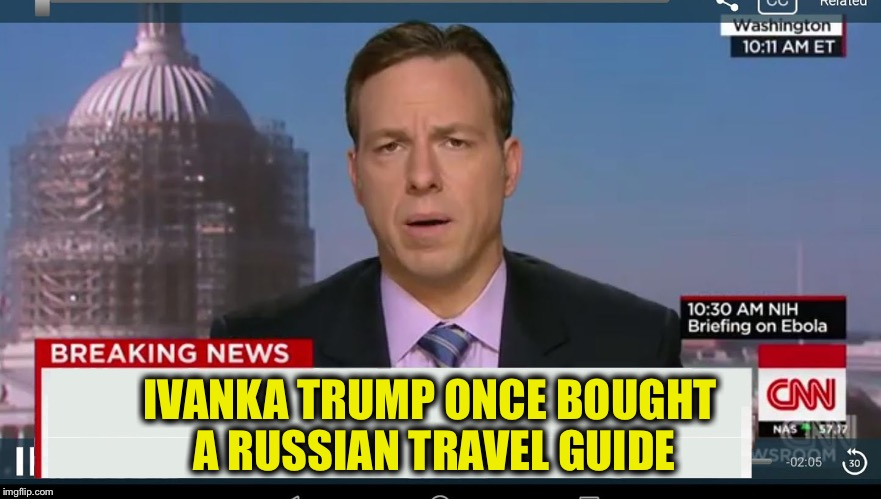 Slow news day at CNN | IVANKA TRUMP ONCE BOUGHT A RUSSIAN TRAVEL GUIDE | image tagged in cnn breaking news template,cnn sucks,cnn spins trump news,trump russia,ivanka trump | made w/ Imgflip meme maker
