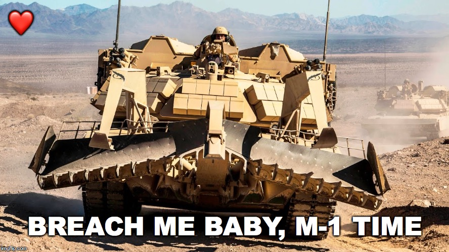Happy Valentine's Day | ❤️ BREACH ME BABY, M-1 TIME | image tagged in janey mack meme,flirty meme,breach me baby,tank,soldier | made w/ Imgflip meme maker