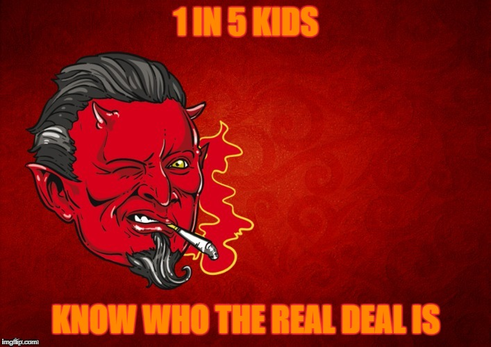 1 IN 5 KIDS KNOW WHO THE REAL DEAL IS | made w/ Imgflip meme maker
