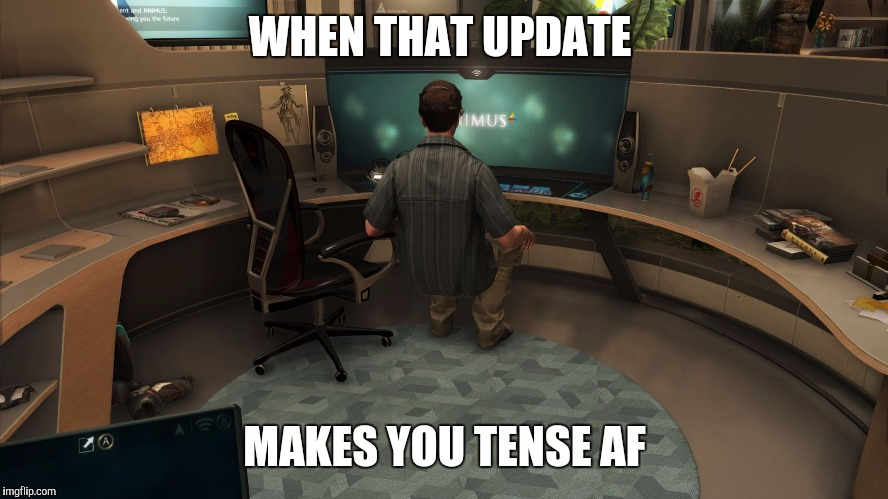 WHEN THAT UPDATE MAKES YOU TENSE AF | image tagged in pc gamer 2017 | made w/ Imgflip meme maker