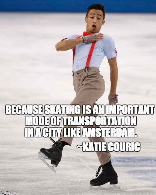 Ice Skating | BECAUSE SKATING IS AN IMPORTANT MODE OF TRANSPORTATION IN A CITY LIKE AMSTERDAM. ~KATIE COURIC | image tagged in ice skating,amsterdam,dutch,olympics,letsgetwordy | made w/ Imgflip meme maker