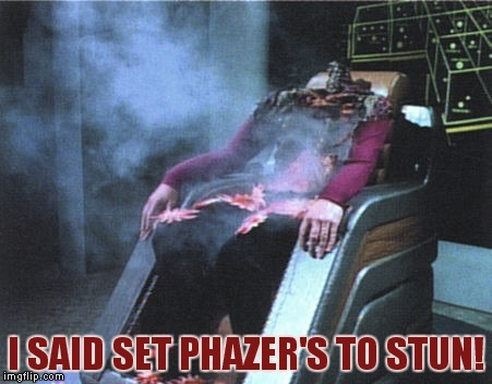 I SAID SET PHAZER'S TO STUN! | image tagged in picard wtf,stunned | made w/ Imgflip meme maker