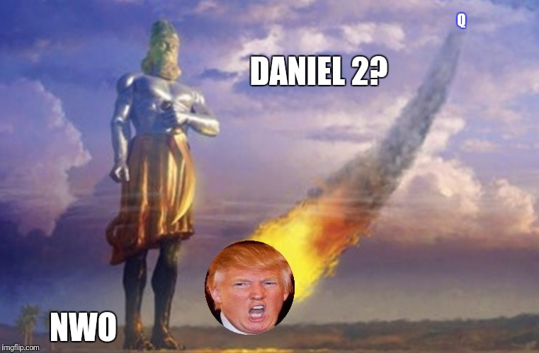TRUMP THE NWO?  DANIEL 2:34 ANOINTED POTUS TRUMP STONE FINISH JFK>CIA NWO BUSINESS?  THE 120TH JUBILEE > MAGA LIBERTY!!  | NWO DANIEL 2? Q | image tagged in donald trump you're fired,deep state,nwo,globalism,maga,prophet | made w/ Imgflip meme maker