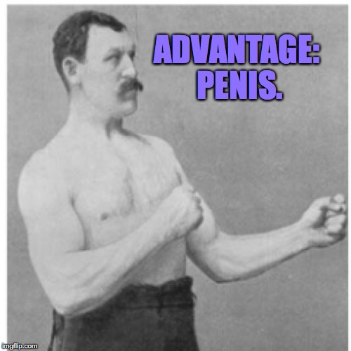 ADVANTAGE: P**IS. | made w/ Imgflip meme maker