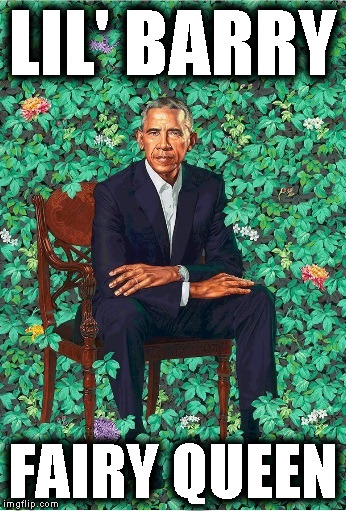 lil' barry | LIL' BARRY FAIRY QUEEN | image tagged in obama portrait,obama crapping,fairy queen,crap portrait | made w/ Imgflip meme maker