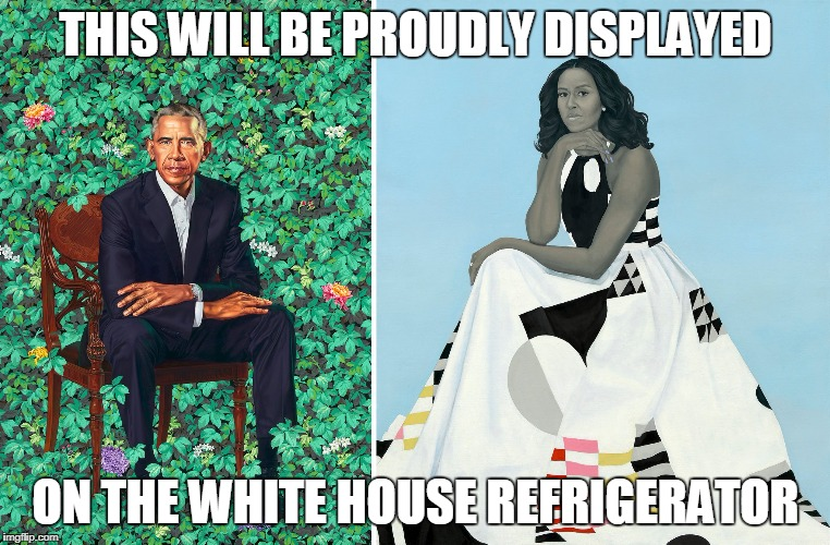 Right next to Baron's fingerpainting | THIS WILL BE PROUDLY DISPLAYED ON THE WHITE HOUSE REFRIGERATOR | image tagged in obama,portrait,pipe_picasso | made w/ Imgflip meme maker