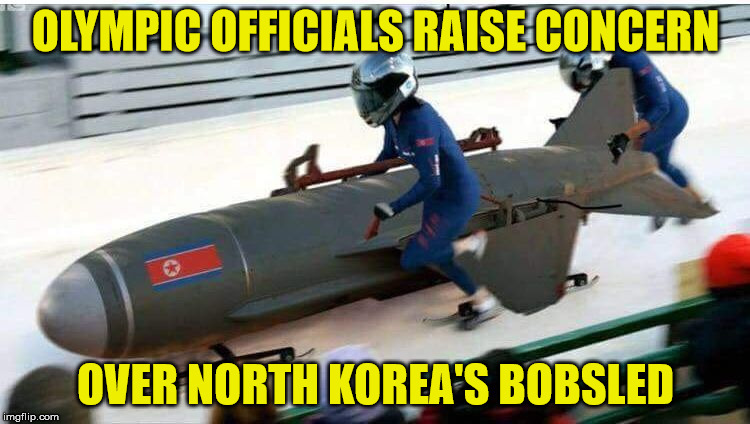 North Korean Bobsled | OLYMPIC OFFICIALS RAISE CONCERN OVER NORTH KOREA'S BOBSLED | image tagged in north korean bobsled,memes,olympics,north korea | made w/ Imgflip meme maker