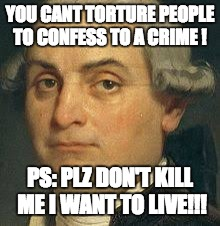 YOU CANT TORTURE PEOPLE TO CONFESS TO A CRIME ! PS: PLZ DON'T KILL  ME I WANT TO LIVE!!! | image tagged in italy,torture,hell,not nice,i want to live,historical meme | made w/ Imgflip meme maker