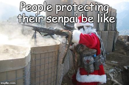 Hohoho | People protecting their senpai be like | image tagged in memes,hohoho | made w/ Imgflip meme maker