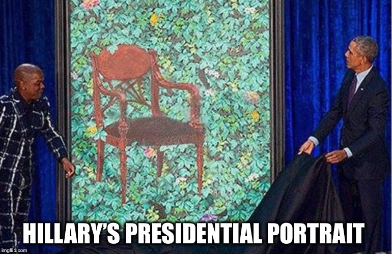 Calling Clint Eastwood... | HILLARY'S PRESIDENTIAL PORTRAIT | image tagged in hillary,obama,trump | made w/ Imgflip meme maker