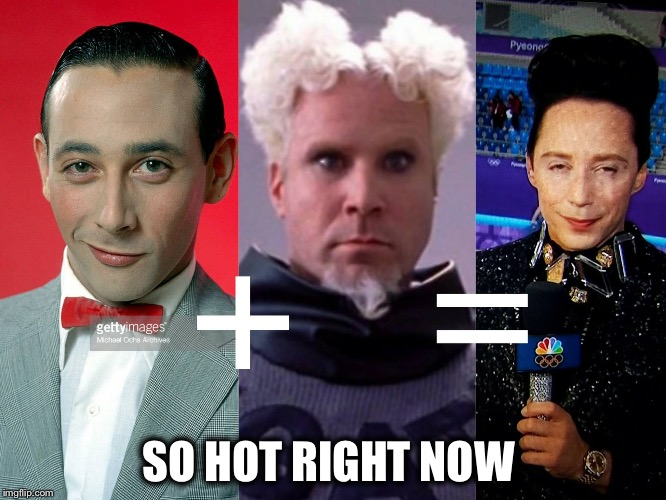 So hot! | SO HOT RIGHT NOW | image tagged in winter olympics,pee wee herman,mugatu so hot right now | made w/ Imgflip meme maker