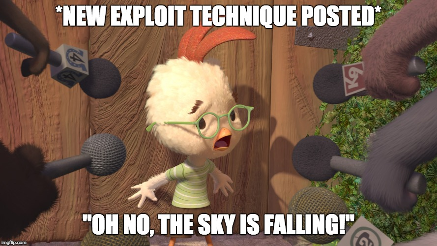 "Chicken Little | *NEW EXPLOIT TECHNIQUE POSTED* ""OH NO, THE SKY IS FALLING!"" 