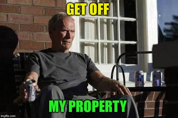 GET OFF MY PROPERTY | made w/ Imgflip meme maker