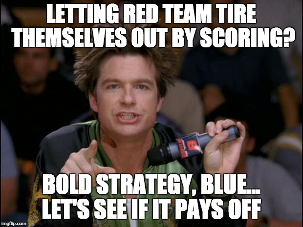Bold Move Dodgeball | LETTING RED TEAM TIRE THEMSELVES OUT BY SCORING? BOLD STRATEGY, BLUE... LET'S SEE IF IT PAYS OFF | image tagged in bold move dodgeball | made w/ Imgflip meme maker