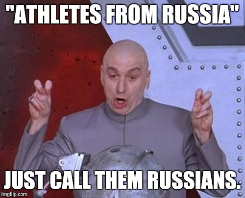 "Dr Evil Laser | ""ATHLETES FROM RUSSIA"" JUST CALL THEM RUSSIANS. 