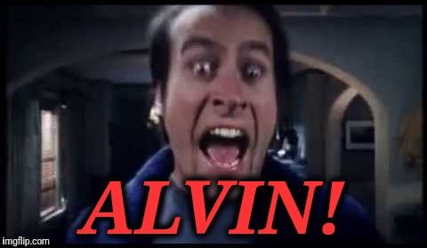 ALVIN! | made w/ Imgflip meme maker