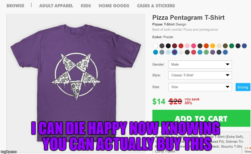 Pizza Pentagram T-shirt | I CAN DIE HAPPY NOW KNOWING YOU CAN ACTUALLY BUY THIS | image tagged in memes,pizza,satanic,t-shirt,shirt,satan | made w/ Imgflip meme maker