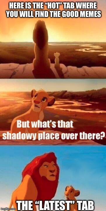 "Scary place where no one goes | HERE IS THE ""HOT"" TAB WHERE YOU WILL FIND THE GOOD MEMES THE ""LATEST"" TAB 
