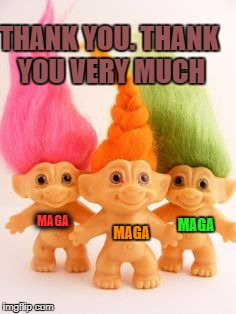 On reading that Liberals think that there are too many Conservative memes being made the C-Trolls hold a press conference | MAGA MAGA MAGA THANK YOU. THANK YOU VERY MUCH | image tagged in the real trolls,troll,trolling,memes,donald trump approves,maga | made w/ Imgflip meme maker