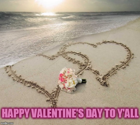 HAPPY VALENTINE'S DAY TO Y'ALL | image tagged in tropical sunset love | made w/ Imgflip meme maker