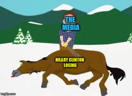 It all says for itself | THE MEDIA HILARY CLINTON LOSING | image tagged in memes,hilary clinton,mainstream media | made w/ Imgflip meme maker