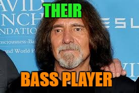 THEIR BASS PLAYER | made w/ Imgflip meme maker