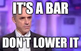 IT'S A BAR DON'T LOWER IT | made w/ Imgflip meme maker