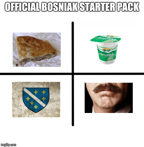 Blank Starter Pack | OFFICIAL BOSNIAK STARTER PACK | image tagged in memes,blank starter pack | made w/ Imgflip meme maker