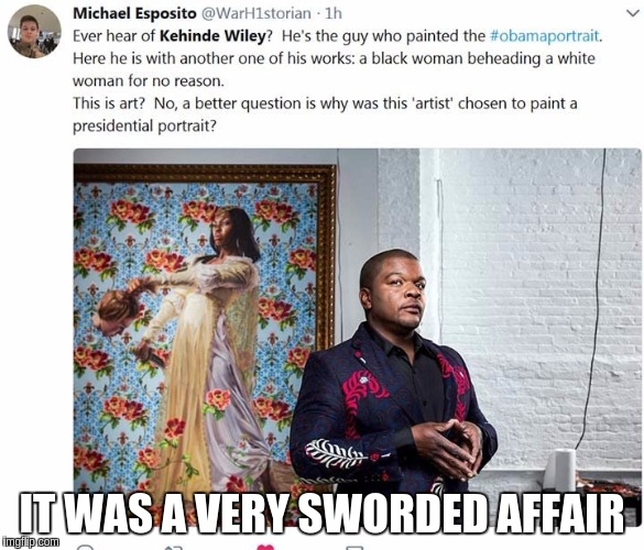 IT WAS A VERY SWORDED AFFAIR | image tagged in obama portrait it was a very sworded affair | made w/ Imgflip meme maker
