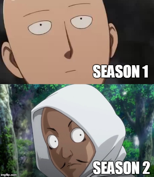 saitama has mustache now | SEASON 1 SEASON 2 | image tagged in anime,memes | made w/ Imgflip meme maker